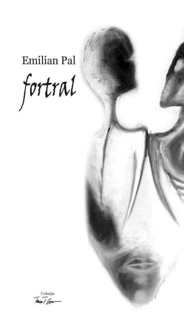 Coperta volumului de debut al poetului Emilian Pal - Fortral